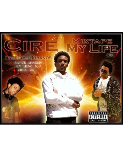 My Life  - Cire